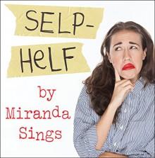 Selp Helf - Miranda Sings