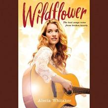 Wildflower - Alecia Whitaker, Alecia Whitaker, Hachette Audio