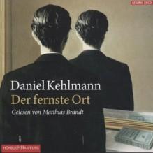 Der fernste Ort - Daniel Kehlmann, Matthias Brandt, HörbucHHamburg HHV GmbH