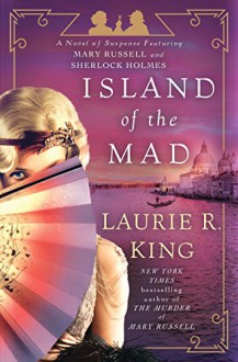 Island of the Mad - Laurie R. King