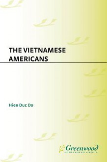 The Vietnamese Americans - Hien Duc Do