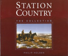 Station Country: The Collection - Philip Holden