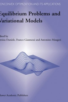 Equilibrium Problems and Variational Models - Patrizia Daniele
