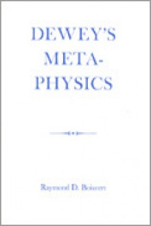 Dewey's Metaphysics - Raymond Boisvert