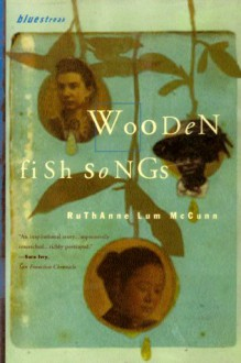 Wooden Fish Songs - Ruthanne Lum McCunn