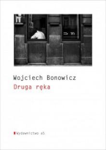 Druga ręka - Wojciech Bonowicz