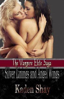 Silver Linings and Angel Wings - Kaden Shay