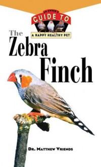 The Zebra Finch - Matthew Vriends