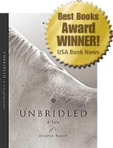 Unbridled, A Tale Of A Divorce Ranch: A Novel - Marilu Norden