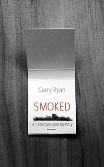 Smoked - Garry Ryan