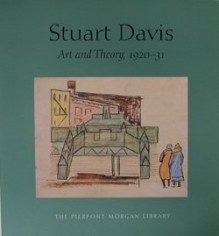 Stuart Davis: Art and Theory, 1920-31 - Diane Kelder, Stuart Davis