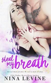Steal My Breath (Elixir Book 1) - Nina Levine