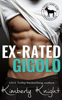 Ex-Rated Gigolo: A Hero Club Novel (Cocky Hero Club) - Kimberly Knight