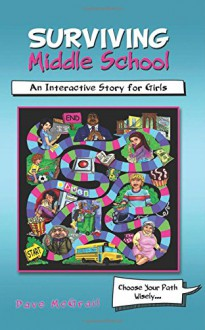 Surviving Middle School: An Interactive Story for Girls - Dave McGrail