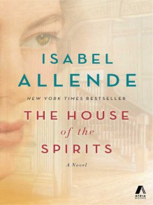 The House of the Spirits: A Novel - Isabel Allende