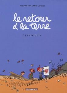 Le Retour à la Terre, tome 2 : Les Projets - Manu Larcenet