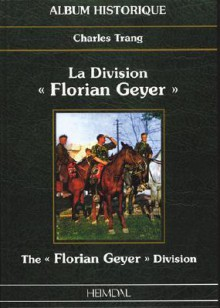 "division ""Florian Geyer"" =: The ""Florian Geyer"" Division - Charles Trang"