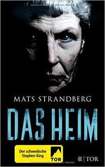 Das Heim: Roman - Mats Strandberg,Nina Hoyer