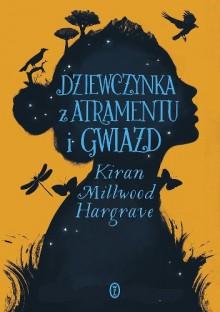 Dziewczynka z atramentu i gwiazd - Kiran Millwood Hargrave
