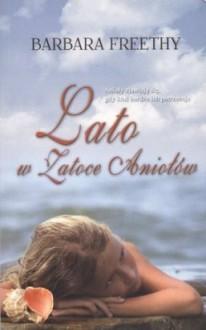 Lato w Zatoce Aniołów (Zatoka Aniołów, #1) - Barbara Freethy, Ewelina Kowalczyk
