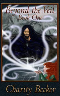 Beyond the Veil: Book One - Charity Becker