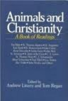 Animals and Christianity: A Book of Readings - Andrew Linzey