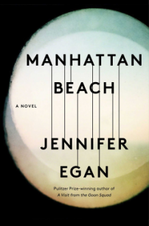 Manhattan Beach: A Novel - Jennifer Egan