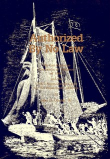 Authorized By No Law: The San Francisco Committee of Vigilance of 1856 and the United States Circuit Court for the Districts of California - John D. Gordan III