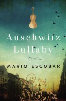 Auschwitz Lullaby - Mario Escobar