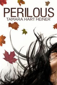 Perilous - Tamara Hart Heiner