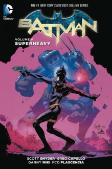 Batman Vol. 8: Superheavy - Scott Snyder, Greg Capullo, Danny Mikki