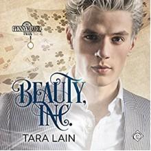 Beauty, Inc. (Pennymaker Tales Book 3) - Tara Lain