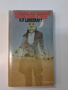 The Shodow Over Innsmouth and Other Stories of Horror - H.P. Lovecraft