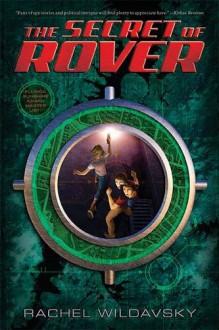 The Secret of Rover - Rachel Wildavsky,Antonio Javier Caparo
