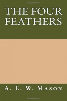 The Four Feathers - A.E. W. Mason