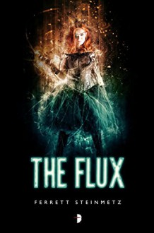 The Flux ('Mancer) - Ferrett Steinmetz