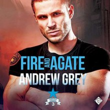 Fire and Agate (Carlisle Deputies #3) - Greg Tremblay,Andrew Grey