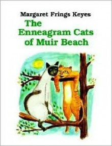 The Enneagram Cats of Muir Beach - Margaret Frings Keyes