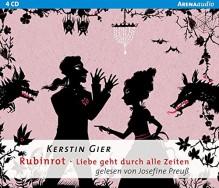 Rubinrot: Liebe geht durch alle Zeiten - Kerstin Gier, Josefine Preuß