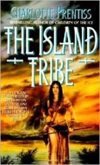 The Island Tribe - Charlotte Prentiss
