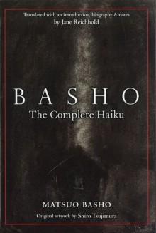 Basho: The Complete Haiku - Matsuo Basho