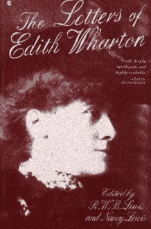 The Letters of Edith Wharton - R.W.B. Lewis, Nancy Lewis