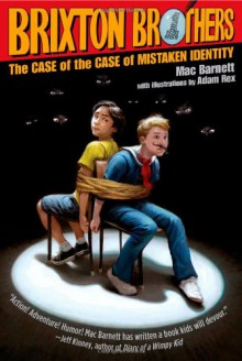 The Case of the Case of Mistaken Identity (Brixton Brothers) - Mac Barnett