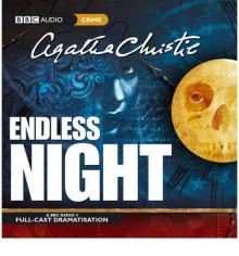 Endless Night: A BBC Full-Cast Radio Drama - Lizzie Watts,Jonathan Forbes,Agatha Christie