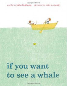 If You Want to See a Whale - Julie Fogliano