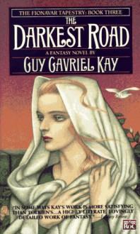 The Darkest Road - Guy Gavriel Kay