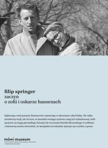 Zaczyn. O Zofii i Oskarze Hansenach - Filip Springer