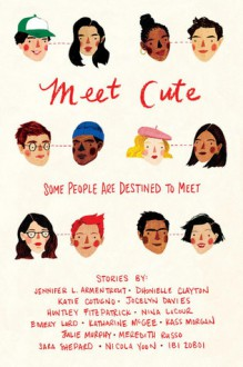 Meet Cute: Some People Are Destined to Meet. - Katharine McGee,Jennifer L. Armentrout,Dhonielle Clayton,Katie Cotugno,Huntley Fitzpatrick,Jocelyn Davies,Nina LaCour