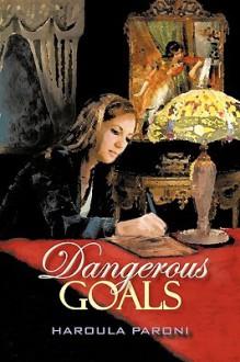 Dangerous Goals - HAROULA PARONI, Paroni Haroula Paroni