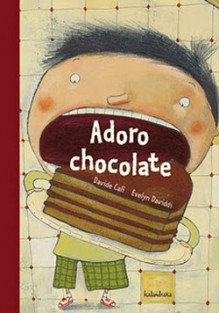 Adoro Chocolate - Davide Cali, Evelyn Daviddi